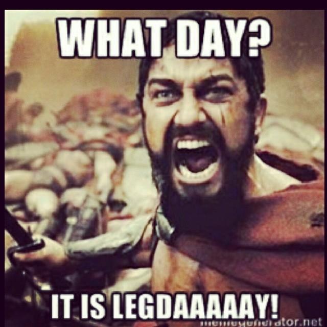 81734-What-Day-It-Is-Leg-Daaaaaay